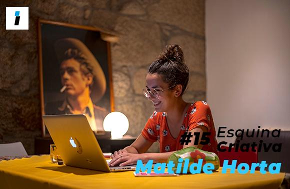Esquina Criativa (#15): Matilde Horta foi considerada a jovem mais talentosa de Portugal