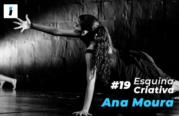 Esquina Criativa (#19): Ana Moura faz da dança a sua vida há quase 20 anos