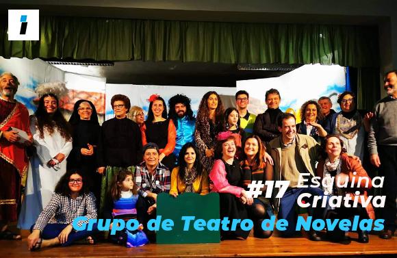 """Esquina Criativa (#17): Grupo de Teatro de Novelas é """"uma grande família"""""""